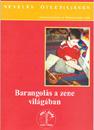 BARANGOLÁS A ZENE VILÁGÁBAN  (szerk.: dr Balázsné Szűcs Judit)