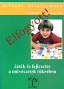 Játék és fejlesztés a művészetek tükrében (szerk.: dr Balázsné Szűcs Judit)
